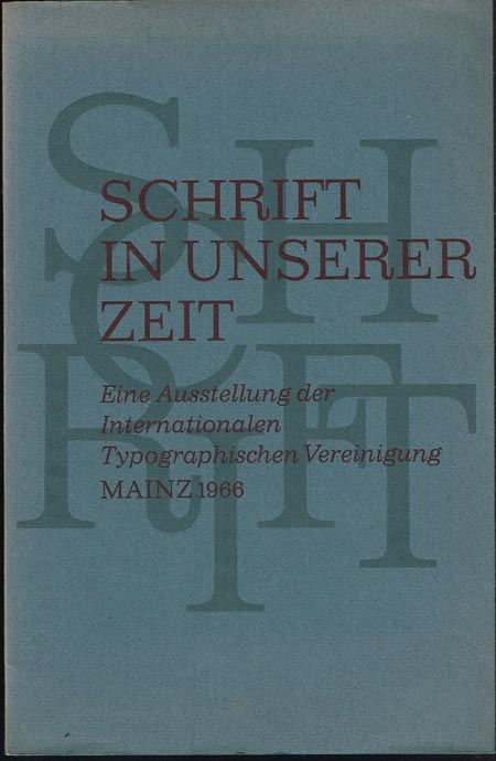 Schrift in unserer Zeit. Eine Ausstellung der Internationalen Typographischen Vereinigung.