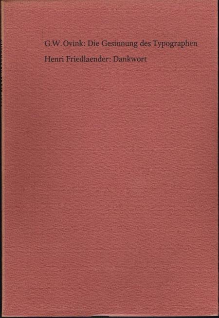 G.W.Ovink: Die Gesinnung des Typographen. Henri Friedlaender: Dankwort. Laudatio, anläßlich der Verleihung des Gutenberg-Preises 1971 der Stadt Mainz am 21.Juni 1971 an Henri Friedlaender.