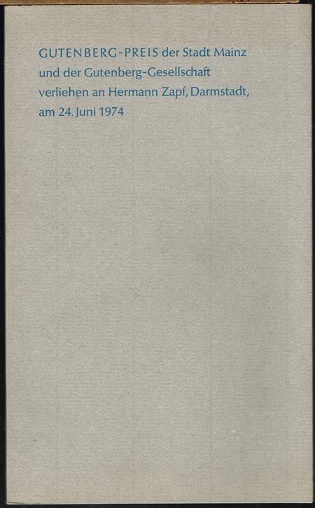GUTENBERG-PREIS der Stadt Mainz und der Gutenberg-Gesellschaft verliehen an Hermann Zapf, Darmstadt am 24. Juni 1974.