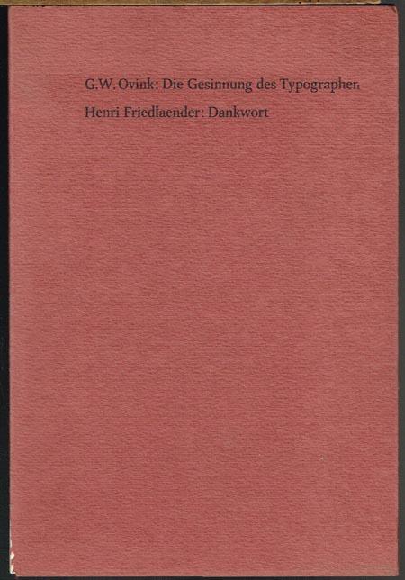 G.W.Ovink: Die Gesinnung des Typographen. Laudatio, anläßlich der Verleihung des Gutenberg-Preises 1971 der Stadt Mainz am 21.Juni 1971 an Henri Friedlaender. - Henri Friedlaender: Dankwort.