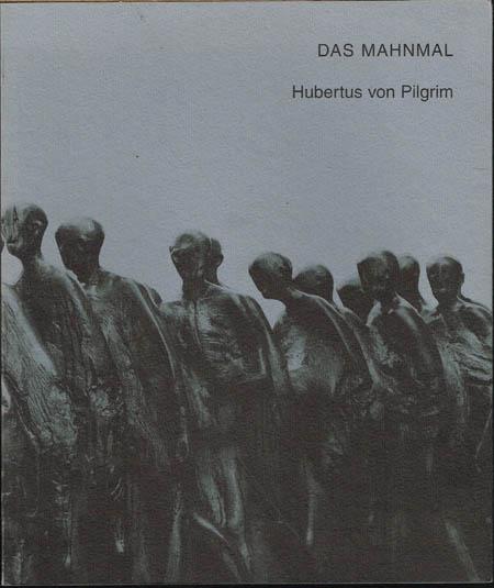 Das Mahnmal zur Erinnerung an den Todesmarsch der Häftlinge des Konzentrationslagers Dachau von Hubertus von Pilgrim. Mit Textbeiträgen von Hubertus von Pilgrim, Solly Ganor, Joachim Brinkmann, Friedrich Hitzer und Barbara Distel.