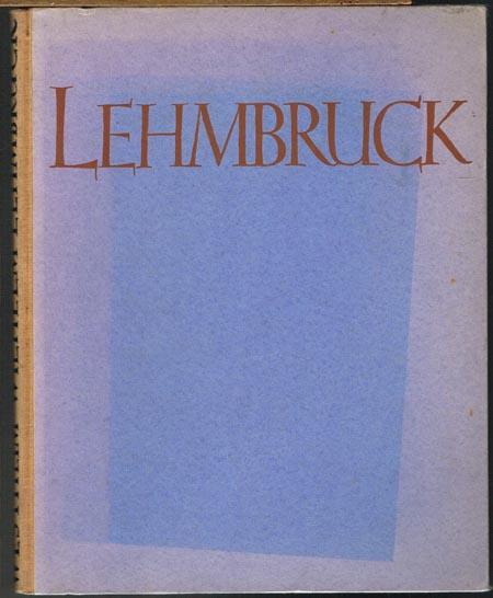 Paul Westheim: Wilhelm Lehmbruck. Das Werk Lehmbrucks in 86 Abbildungen. Mit einem Porträt Lehmbrucks von Ludwig Meidner.