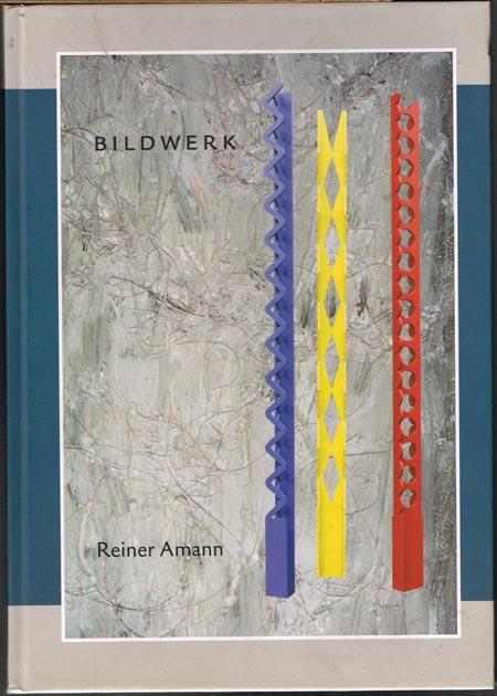 Bildwerk. Skulpturen und Installationen von Reiner Amann. Mit literarischen Korrespondenzen von Werner Dreher. Fotografien von Wolfgang Pulfer [und] Reiner Amann.