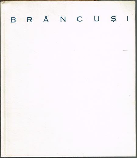 Mircea Deac: Constantin Brancusi. Fotografii: Florin Dragu.