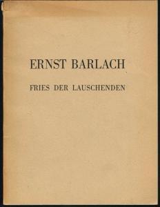 Ernst Barlach. Fries der Lauschenden. Abbildungen von Zeichnungen und Plastiken. Ausstellung im Graphischen Kabinett April/Mai 1948.