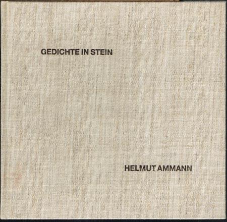 Gedichte in Stein. Helmut Ammann.