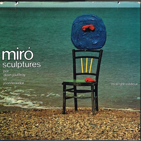 Alain Jouffroy et Joan Teixidor: Miró sculptures.