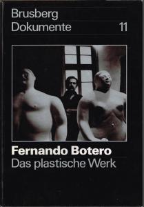Ursula Bode: Fernando Botero. Das plastische Werk. Herausgegeben und bearbeitet von Dieter Brusberg unter Mitarbeit von Uli Seitz.