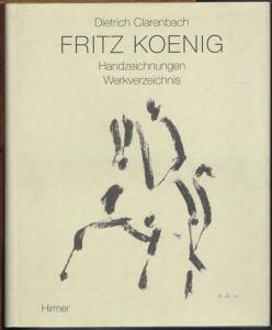Dietrich Clarenbach: Fritz Koenig. Handzeichnungen. Werkverzeichnis.