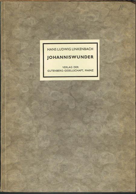 Hans Ludwig Linkenbach: Johanniswunder. Ein Festspiel zur Gutenbergfeier in Mainz.