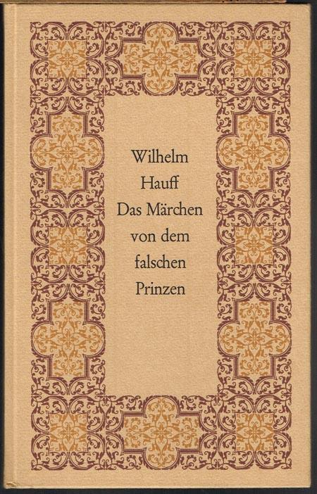 Wilhelm Hauff: Das Märchen vom falschen Prinzen. Mit Zeichnungen von Wilhelm Preetorius.