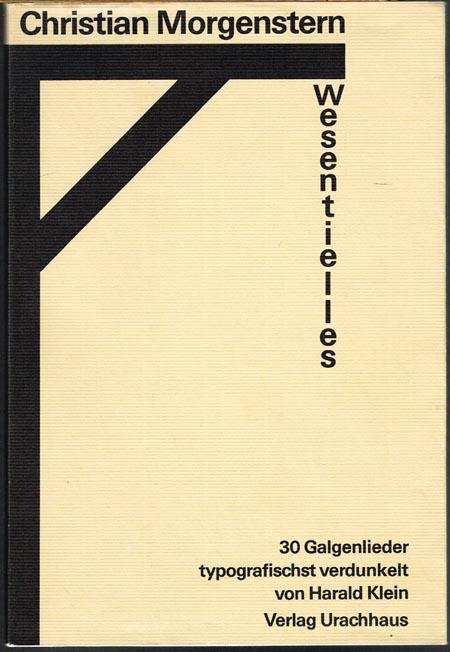 Christian Morgenstern. Wesentielles. 30 Galgenlieder typografischst verdunkelt von Harald Klein.
