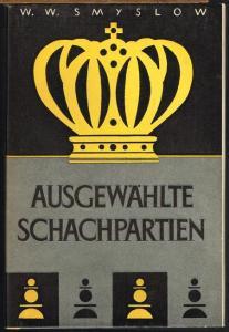 W. W. Smyslow: Ausgewählte Schachpartien.