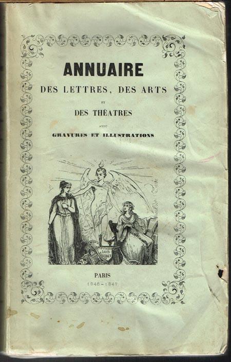Annuaire des Lettres, des Arts et des Théatres. Avec gravures et illustrations.