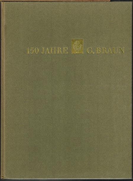 Festschrift des Hauses G. Braun. (Vormals G. Braunsche Hofbuchdruckerei und Verlag) GmbH Karlsruhe. 1813-1963.