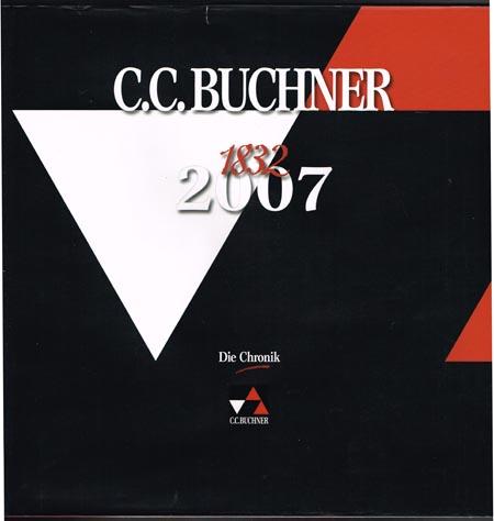 Karl Klaus Walther und Klaus Dieter Hein-Mooren: C. C. Buchner. 1832 - 2007. Die Chronik. 175 Jahre Verlagsgeschichte.