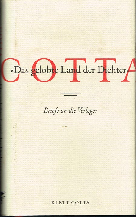 Stephan Askani / Frank Wegner (Hrsg.): Cotta. Das gelobte Land der Dichter. Briefe an die Verleger.