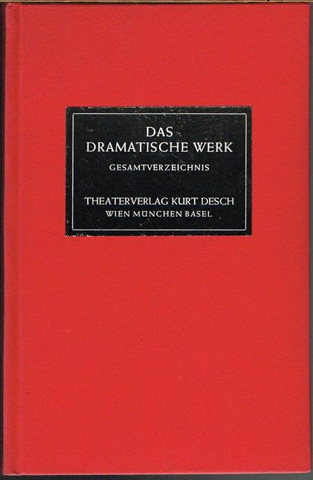 Das Dramatische Werk. Gesamtverzeichnis.