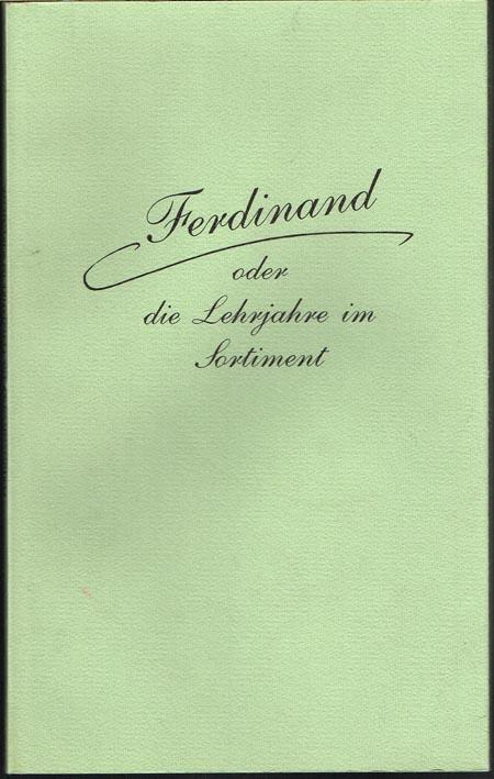 Ferdinand oder die Lehrjahre im Sortiment. Briefe des Erlanger Buchhändlers Ernst Enke aus der Zeit, als sein Sohn Ferdinand zu Göttingen den Buchhandel erlernte. Mit einem Nachwort und Anmerkungen herausgegeben von Klaus Matthäus.