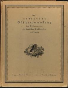 Aus den Briefen der Göschensammlung des Börsenvereins der deutschen Buchhändler zu Leipzig. Herausgegeben von J. Goldfriedrich.