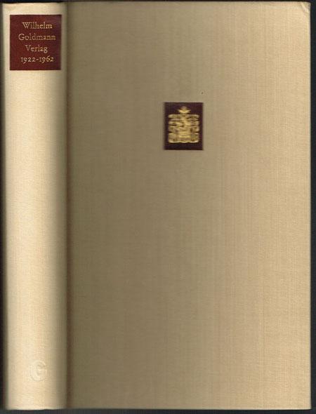 Wilhelm Goldmann Verlag. 1922-1962.