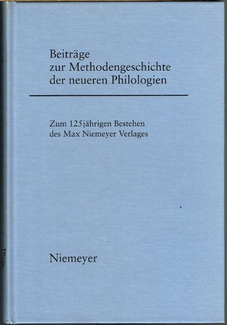 Robert Harsch-Niemeyer (Hrsg.): Beiträge zur Methodengeschichte der neueren Philologien. Zum 125jährigen Bestehen des Max Niemeyer Verlages.