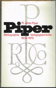 75 Jahre Piper. Bibliographie und Verlagsgeschichte 1904 - 1979. Herausgegeben von Klaus Piper. Mit 438 Abbildungen.