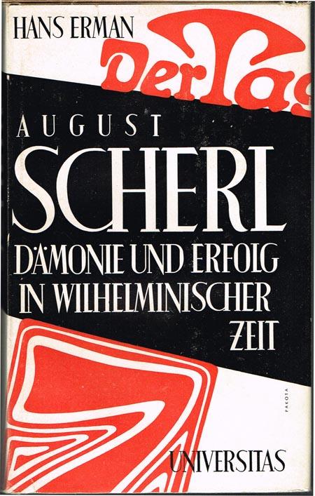 Hans Erman: August Scherl. Dämonie und Erfolg in Wilhelminischer Zeit.