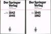 Heinz Sarkowski / Heinz Götze: Der Springer Verlag. Stationen seiner Geschichte. Teil I: 1842 - 1945. Mit 379 Abbildungen und 24 Tabellen. Teil II: 1945 - 1992. Mit 566 Abbildungen und 25 Tabellen. 2 Bände.