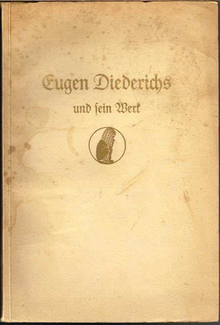 Walther G. Oschilewski: Eugen Diederichs und sein Werk.