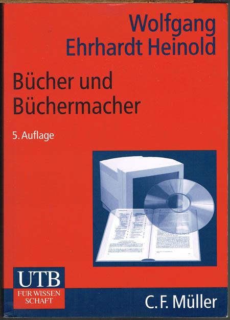 Wolfgang Ehrhardt Heinold: Bücher und Büchermacher. Verlage in der Informationsgesellschaft.