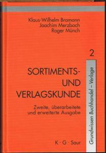 Klaus-Wilhelm Bramann / Joachim Merzbach / Roger Münch: Sortiments- und Verlagskunde.