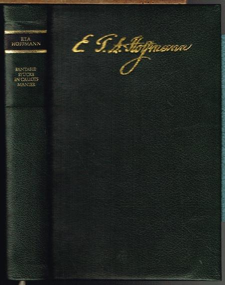 E. T. A. Hoffmann: Fantasiestücke in Callots Manier. Blätter aus dem Tagebuche eines reisenden Enthusiasten. Mit einer Vorrede von Jean Paul.