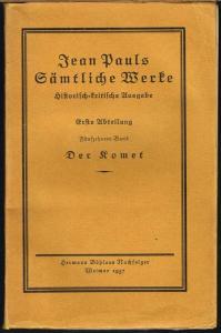 Jean Pauls Sämtliche Werke. Historisch-kritische Ausgabe. Fünfzehnter Band [von 19]. Der Komet. Herausgegeben und mit Vorwort von Eduard Berend.
