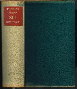 Thomas Mann. Gesammelte Werke in dreizehn Bänden. Band XIII. Nachträge.