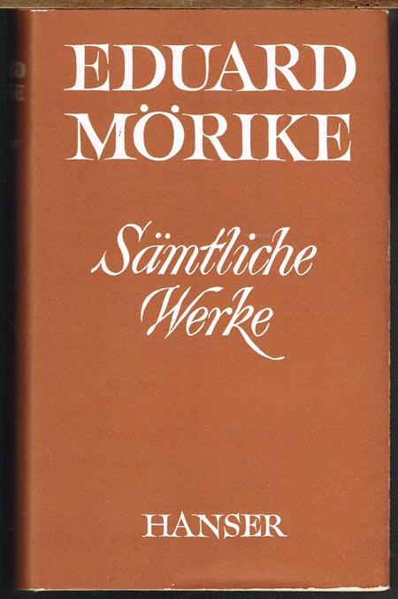 Eduard Mörike. Sämtliche Werke. Auf Grund der Originaldrucke herausgegeben von Herbert G. Göpfert. Nachwort von Georg Britting.