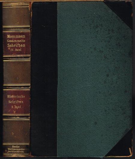 Theodor Mommsen. Historische Schriften. Erster Band.