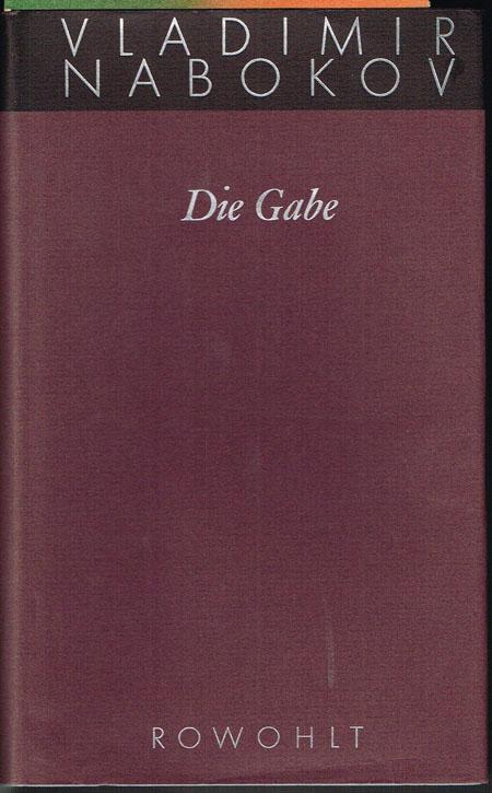 Vladimir Nabokov: Die Gabe. Roman. Deutsch von Annelore Engel-Braunschmidt.