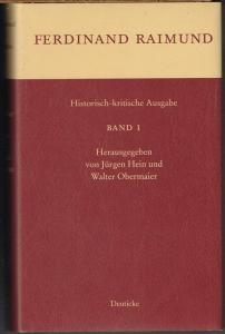 Ferdinand Raimund. Sämtliche Werke. Historisch-kritische Ausgabe. Band 1: Der Barometermacher auf der Zauberinsel. Der Diamant des Geisterkönigs.