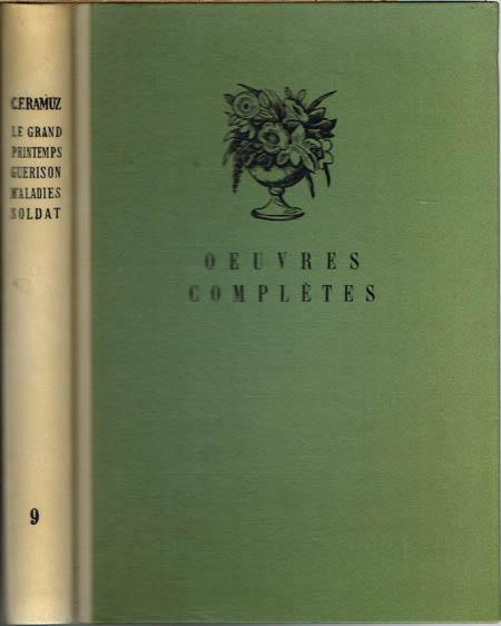 C. F. Ramuz. Œuvres Complètes. Volume 9. Le grand printemps. La Guerison des Maladies. Histoire du Soldat.