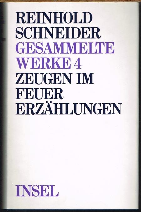 Reinhold Schneider. Gesammelte Werke 4. Zeugen im Feuer. Erzählungen. Auswahl und Nachwort von Renate Vonessen.