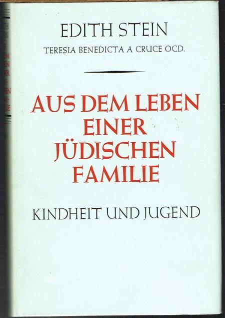 Edith Stein Theresia Benedicta a Cruce OCD.: Aus dem Leben einer jüdischen Familie. Das Leben Edith Steins: Kindheit und Jugend.