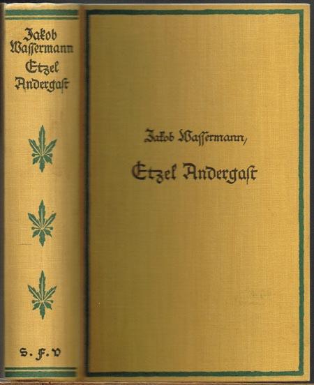Jakob Wassermann: Etzel Andergast. Roman.