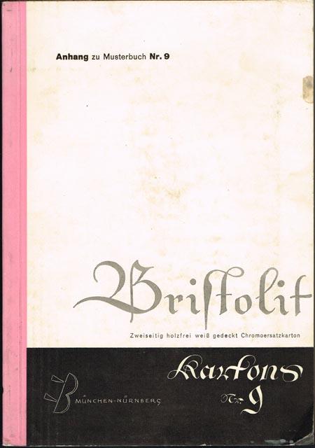 Anhang zu Musterbuch Nr. 9. Bristolit. Zweiseitig holzfrei weiß gedeckt Chromoersatzkarton.