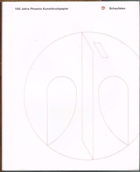 100 Jahre Phoenix Kunstdruckpapier. Von der hohen Kunst des Kunstdruckpapiers - 100 Jahre im Zeichen des Phoenix.