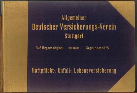 Allgemeiner Deutscher Versicherungs-Verein Stuttgart. Auf Gegenseitigkeit - Gegründet 1875. Haftpflicht-, Unfall-, Lebensversicherung.