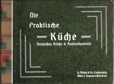D. Malle & Co. Laufamholz Büro f. Innenarchitektur. Die Praktische Küche. Deutsches Reichs & Auslandpatente.