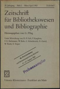 Zeitschrift für Bibliothekswesen und Bibliographie. Herausgegeben von G. Pflug. 30. Jahrgang, Heft 2, März/April 1983.