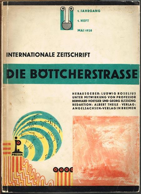 Internationale Zeitschrift Die Böttcherstraße. Herausgeber: Ludwig Roselius unter Mitwirkung von Professor Bernhard Hoetger und Georg Eltzschig. 1. Jahrgang, 1. Heft. Mai 1928.