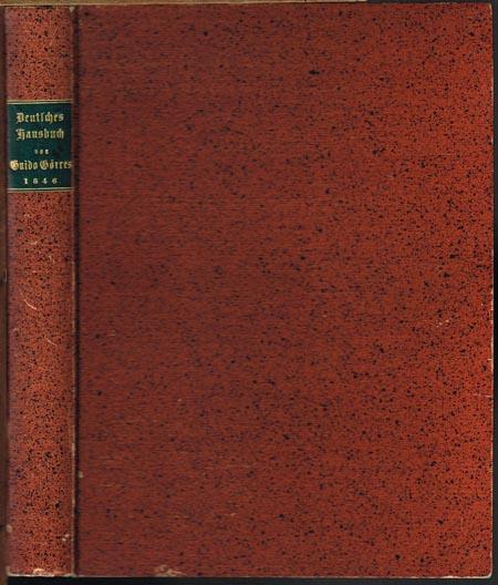 Deutsches Hausbuch herausgegeben von Guido Görres. 1. - 6. Heft 1846 und 1. - 6. Heft 1847 in einem Band [Alles Erschienene].